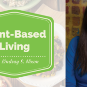 How To Succeed On A Plant-Based Diet With Lindsay S. Nixon Of Happy Herbivore